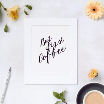 But first coffee hand cut paper quote in black from kppapercuts